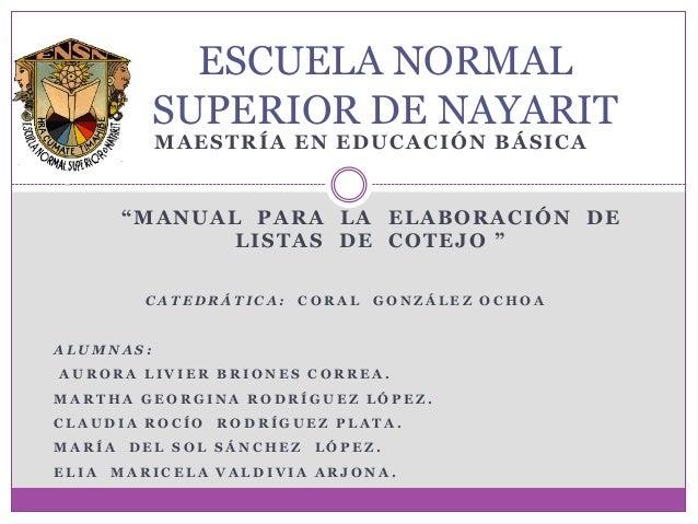 """ESCUELA NORMAL           SUPERIOR DE NAYARIT           MAESTRÍA EN EDUCACIÓN BÁSICA        """"MANUAL PARA LA ELABORACIÓN DE ..."""
