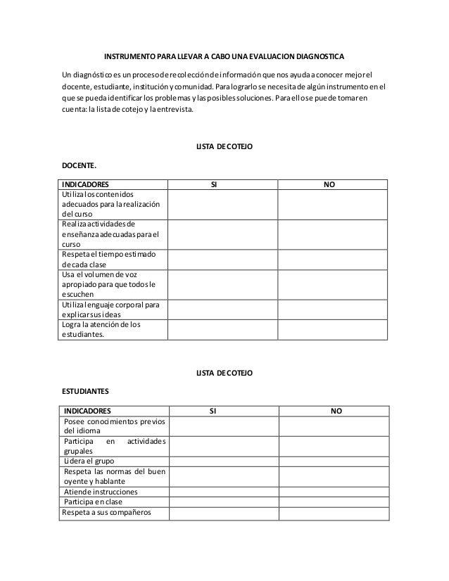 INSTRUMENTO PARA LLEVAR A CABO UNA EVALUACION DIAGNOSTICA Un diagnósticoesunprocesode recolecciónde informaciónque nosayud...