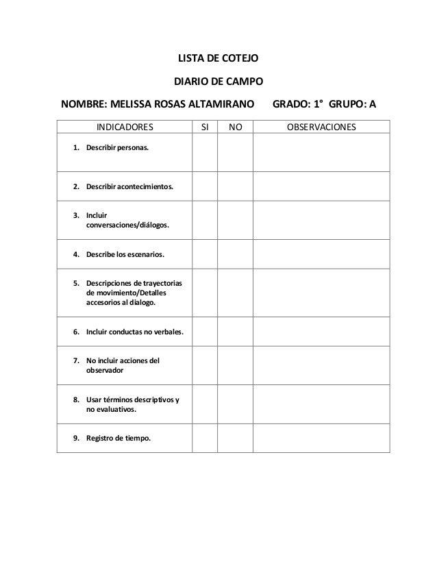 LISTA DE COTEJO DIARIO DE CAMPO NOMBRE: MELISSA ROSAS ALTAMIRANO INDICADORES 1. Describir personas.  2. Describir aconteci...