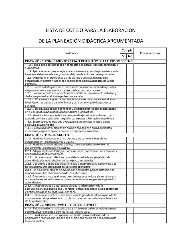 LISTA DE COTEJO PARA LA ELABORACIÓN DE LA PLANEACIÓN DIDÁCTICA ARGUMENTADA Indicador Cumple Observaciones Si No DIMENSIÓN ...
