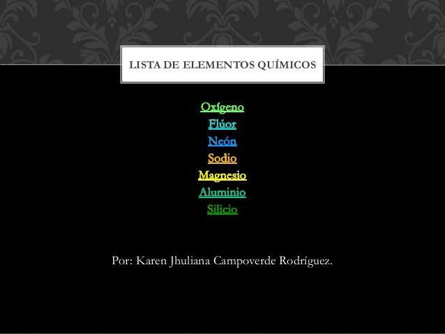 por karen jhuliana campoverde rodrguez lista de elementos qumicos