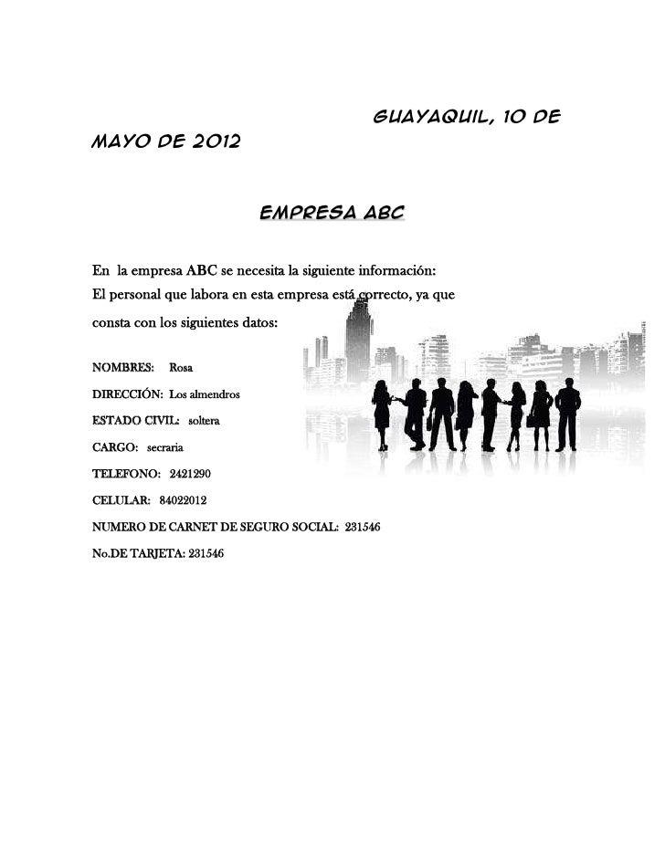 Guayaquil, 10 deMayo de 2012                            EMPRESA ABCEn la empresa ABC se necesita la siguiente información:...