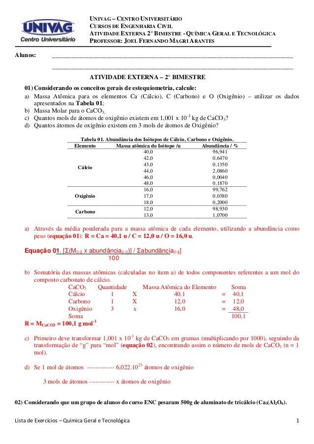 Lista de Exercícios – Química Geral e Tecnológica 1 UNIVAG – CENTRO UNIVERSITÁRIO CURSOS DE ENGENHARIA CIVIL ATIVIDADE EXT...