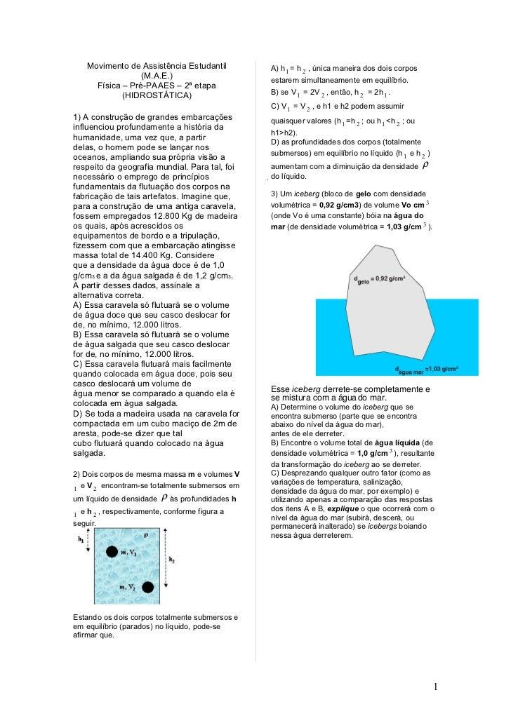 Movimento de Assistência Estudantil          A) h 1 = h 2 , única maneira dos dois corpos                   (M.A.E.)      ...