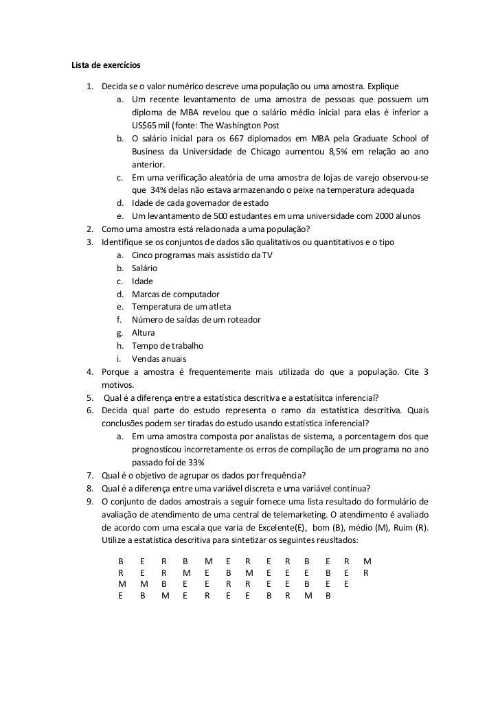 Lista de exercícios    1. Decida se o valor numérico descreve uma população ou uma amostra. Explique            a. Um rece...