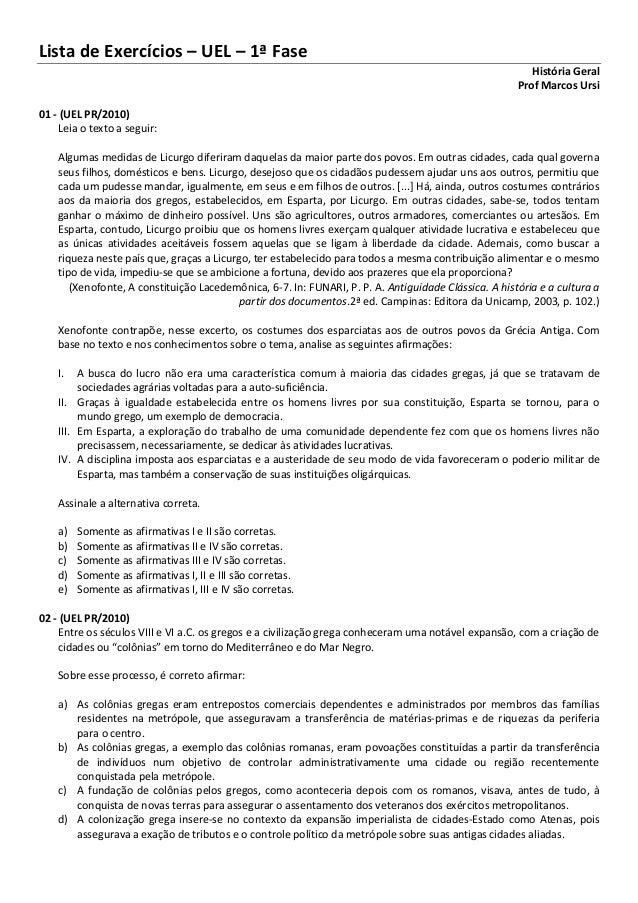 Lista de Exercícios – UEL – 1ª Fase História Geral Prof Marcos Ursi 01 - (UEL PR/2010) Leia o texto a seguir: Algumas medi...