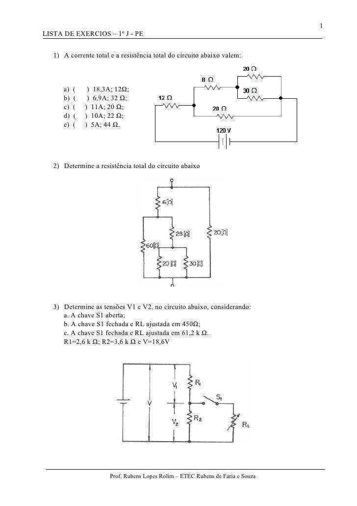 1 LISTA DE EXERCIOS – 1º J - PE     1) A corrente total e a resistência total do circuito abaixo valem:          a)   (   ...