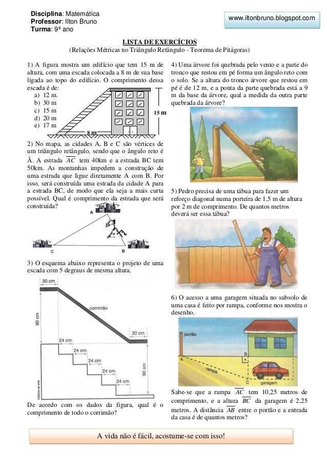 A vida não é fácil, acostume-se com isso! www.iltonbruno.blogspot.com LISTA DE EXERCÍCIOS (Relações Métricas no Triângulo ...