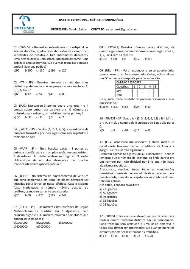 LISTA DE EXERCÍCIOS – ANÁLISE COMBINATÓRIA  PROFESSOR: Claudio Saldan CONTATO: saldan.mat@gmail.com  01. (FGV - SP) - Um r...
