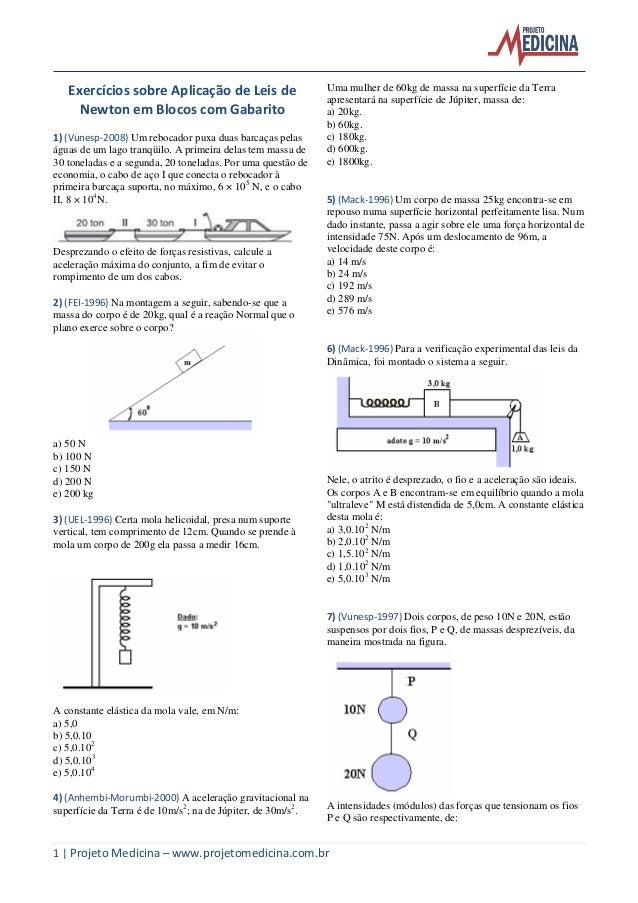 1 | Projeto Medicina – www.projetomedicina.com.brExercícios sobre Aplicação de Leis deNewton em Blocos com Gabarito1) (Vun...
