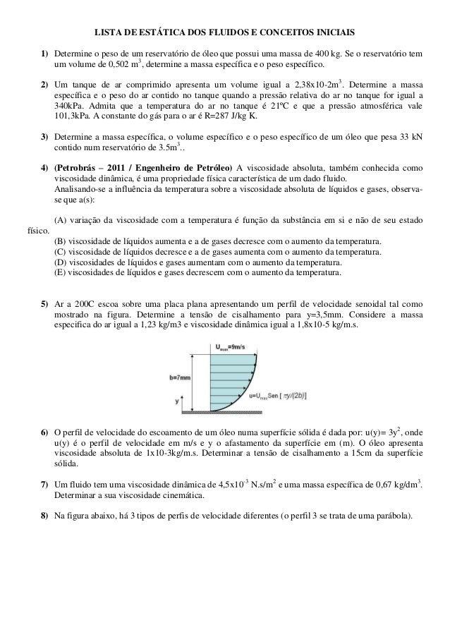 LISTA DE ESTÁTICA DOS FLUIDOS E CONCEITOS INICIAIS 1) Determine o peso de um reservatório de óleo que possui uma massa de ...