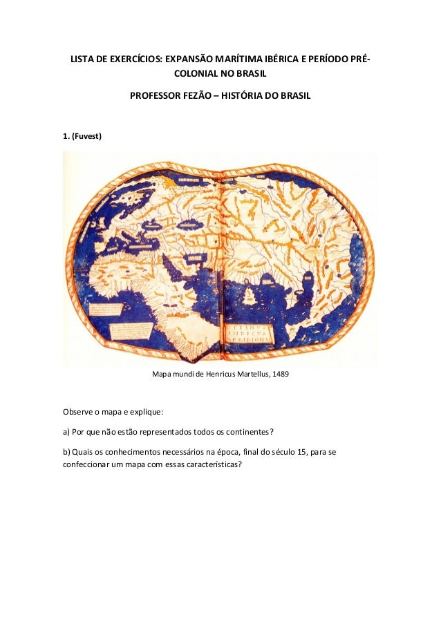 LISTA DE EXERCÍCIOS: EXPANSÃO MARÍTIMA IBÉRICA E PERÍODO PRÉ- COLONIAL NO BRASIL PROFESSOR FEZÃO – HISTÓRIA DO BRASIL 1. (...