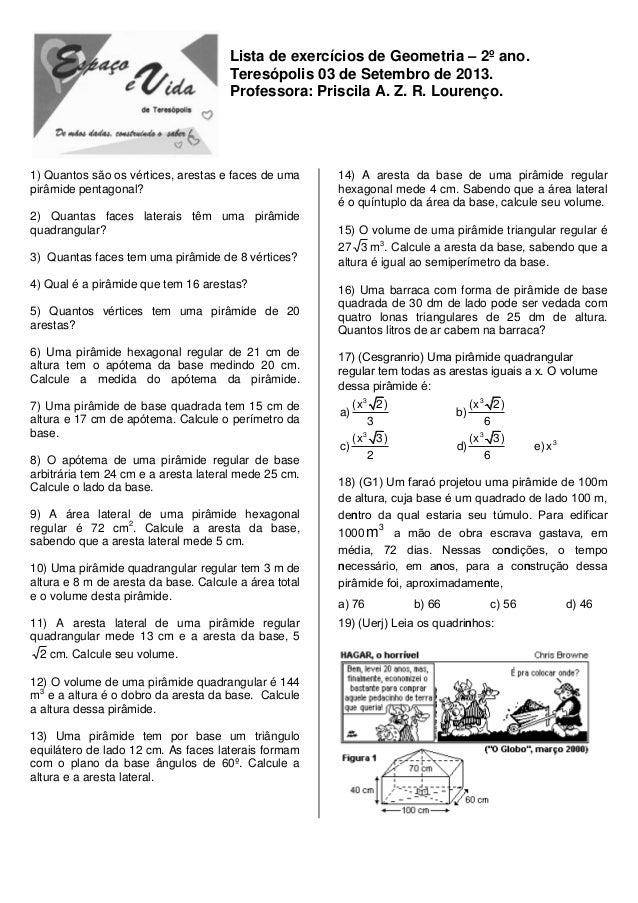 Lista de exercícios de Geometria – 2º ano. Teresópolis 03 de Setembro de 2013. Professora: Priscila A. Z. R. Lourenço. 1) ...