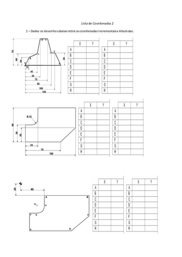 Lista de Coordenadas 2  1 – Dados os desenhos abaixo retire as coordenadas incrementais e Absolutas.