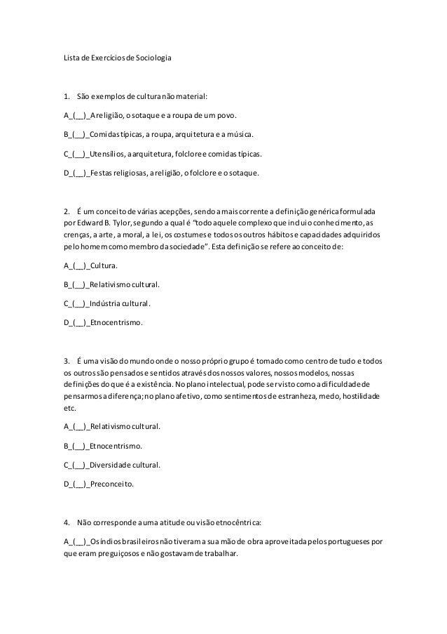 Lista de Exercíciosde Sociologia 1. São exemplosde culturanãomaterial: A_(__)_A religião,osotaque e a roupa de um povo. B_...