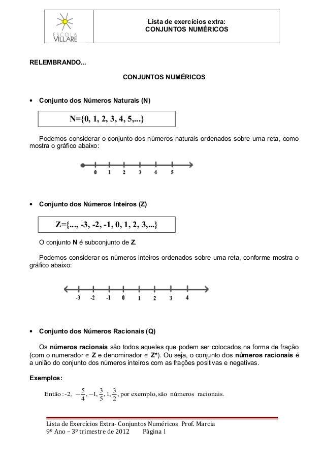 RELEMBRANDO... CONJUNTOS NUMÉRICOS • Conjunto dos Números Naturais (N) Podemos considerar o conjunto dos números naturais ...