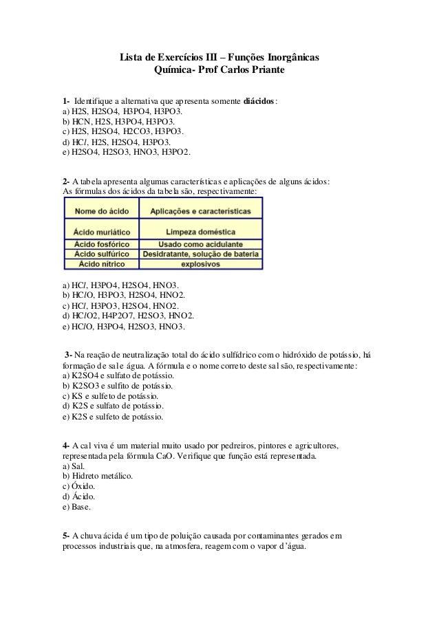 Lista de Exercícios III – Funções Inorgânicas Química- Prof Carlos Priante 1- Identifique a alternativa que apresenta some...