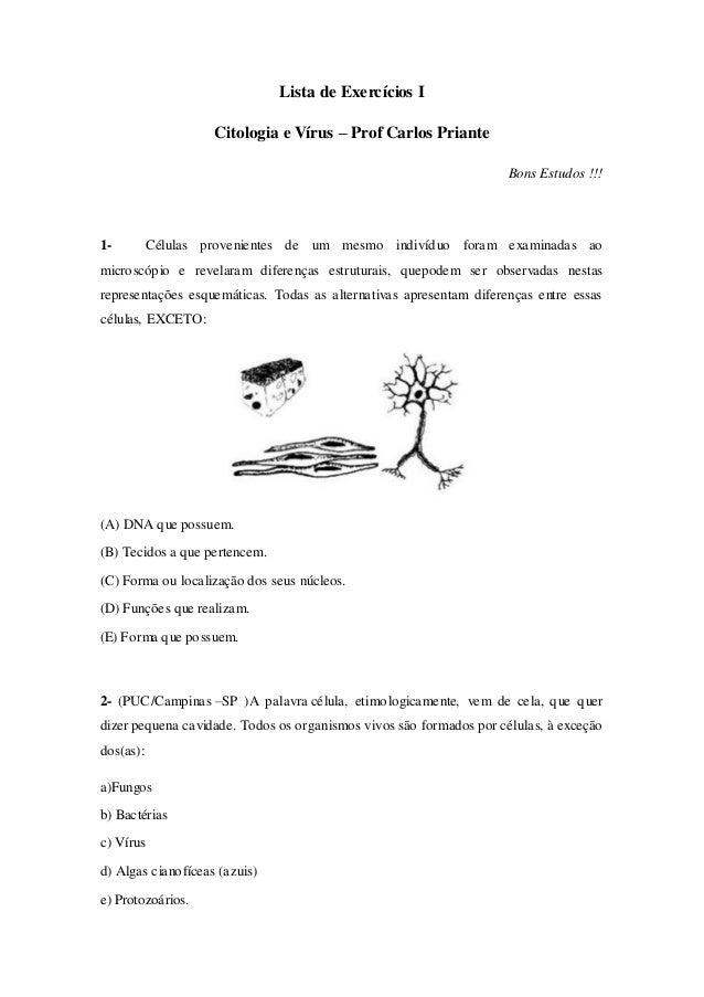 Lista de Exercícios I Citologia e Vírus – Prof Carlos Priante Bons Estudos !!! 1- Células provenientes de um mesmo indivíd...