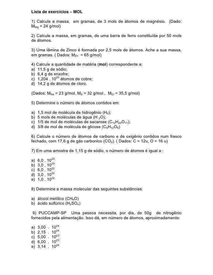Lista de exercícios – MOL1) Calcule a massa, em gramas, de 3 mols de átomos de magnésio. (Dado:MMg = 24 g/mol)2) Calcule a...