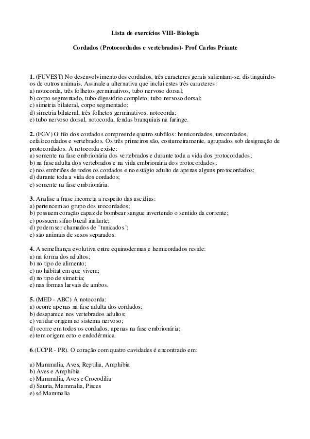 Lista de exercícios VIII- Biologia Cordados (Protocordados e vertebrados)- Prof Carlos Priante 1. (FUVEST) No desenvolvime...
