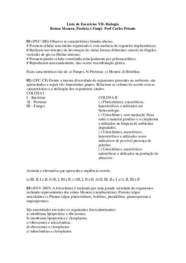 Lista de Exercícios VII- Biologia Reinos Monera, Protista e Fungi- Prof Carlos Priante 01) (PUC-MG) Observe as característ...