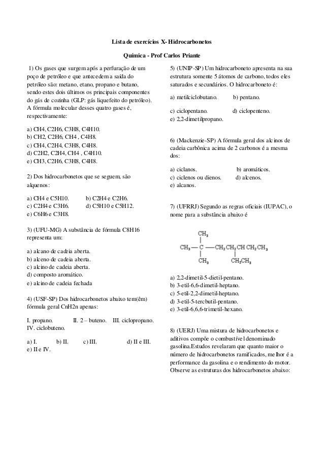 Lista de exercícios X- Hidrocarbonetos Química - Prof Carlos Priante 1) Os gases que surgem após a perfuração de um poço d...