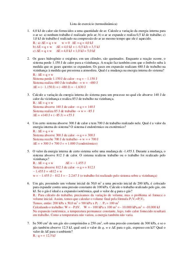 Lista de exercício (termodinâmica)  1. 4,0 kJ de calor são fornecidos a uma quantidade de ar. Calcule a variação da energi...
