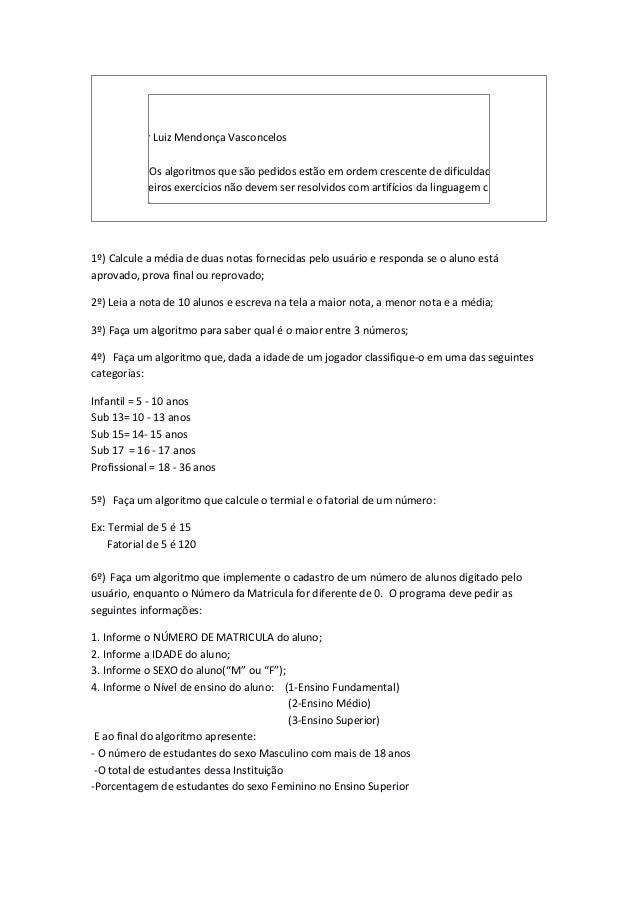 Lista de Exercicio LPIAluno: Artur Luiz Mendonça VasconcelosInstruções: Os algoritmos que são pedidos estão em ordem cresc...