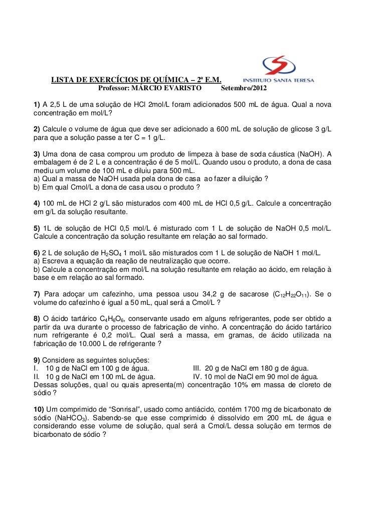 LISTA DE EXERCÍCIOS DE QUÍMICA – 2ª E.M.                   Professor: MÁRCIO EVARISTO           Setembro/20121) A 2,5 L de...