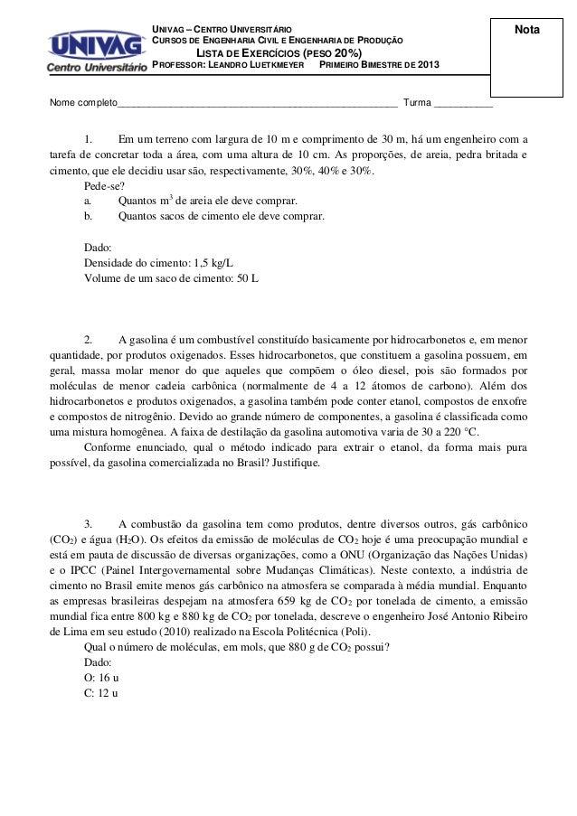 UNIVAG – CENTRO UNIVERSITÁRIO CURSOS DE ENGENHARIA CIVIL E ENGENHARIA DE PRODUÇÃO LISTA DE EXERCÍCIOS (PESO 20%) PROFESSOR...