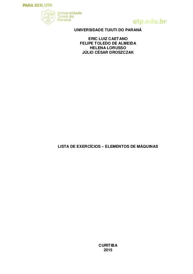 UNIVERSIDADE TUIUTI DO PARANÁ ERIC LUIZ CAETANO FELIPE TOLEDO DE ALMEIDA HELENA LORUSSO JÚLIO CÉSAR DROSZCZAK LISTA DE EXE...