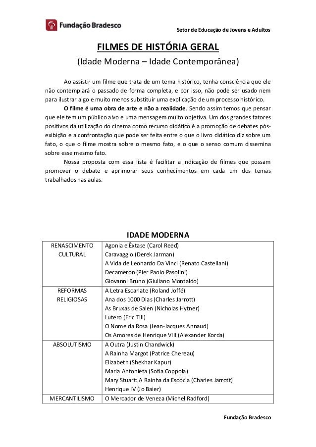 Setor de Educação de Jovens e Adultos  Fundação Bradesco  FILMES DE HISTÓRIA GERAL  (Idade Moderna – Idade Contemporânea) ...
