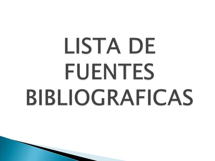 LISTA DE FUENTES BIBLIOGRAFICAS<br />