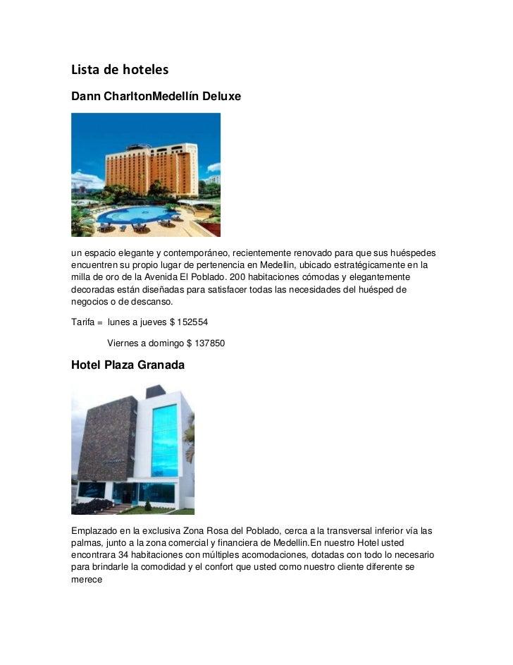 Lista de hotelesDann CharltonMedellín Deluxeun espacio elegante y contemporáneo, recientemente renovado para que sus huésp...
