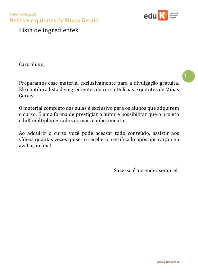 Roberto Augusto Delícias e quitutes de Minas Gerais www.eduk.com.br 1 Lista de ingredientes Caro aluno, Preparamos esse ma...