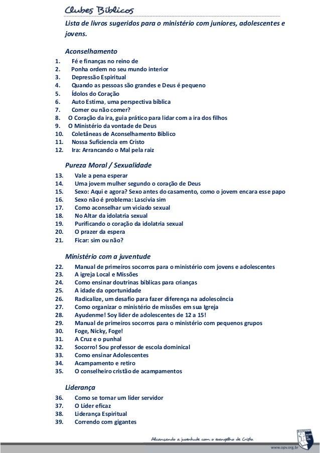 Lista de livros sugeridos para o ministério com juniores, adolescentes e jovens. Aconselhamento 1. 1. Fé e finanças no rei...