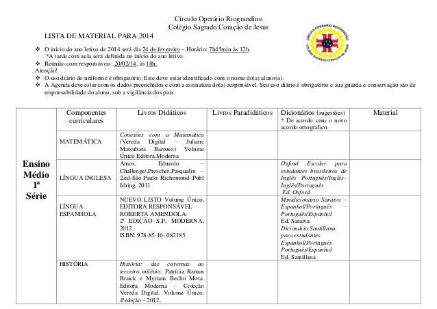 Círculo Operário Riograndino Colégio Sagrado Coração de Jesus LISTA DE MATERIAL PARA 2014  O início do ano letivo de 2014...