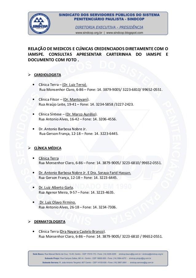 RELAÇÃO DE MEDICOS E CLÍNICAS CREDENCIADOS DIRETAMENTE COM O IAMSPE. CONSULTAS APRESENTAR CARTERINHA DO IAMSPE E DOCUMENTO...