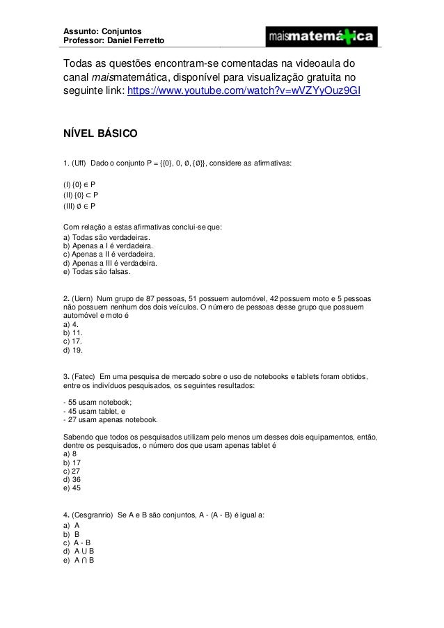 Assunto: Conjuntos Professor: Daniel Ferretto Todas as questões encontram-se comentadas na videoaula do canal maismatemáti...
