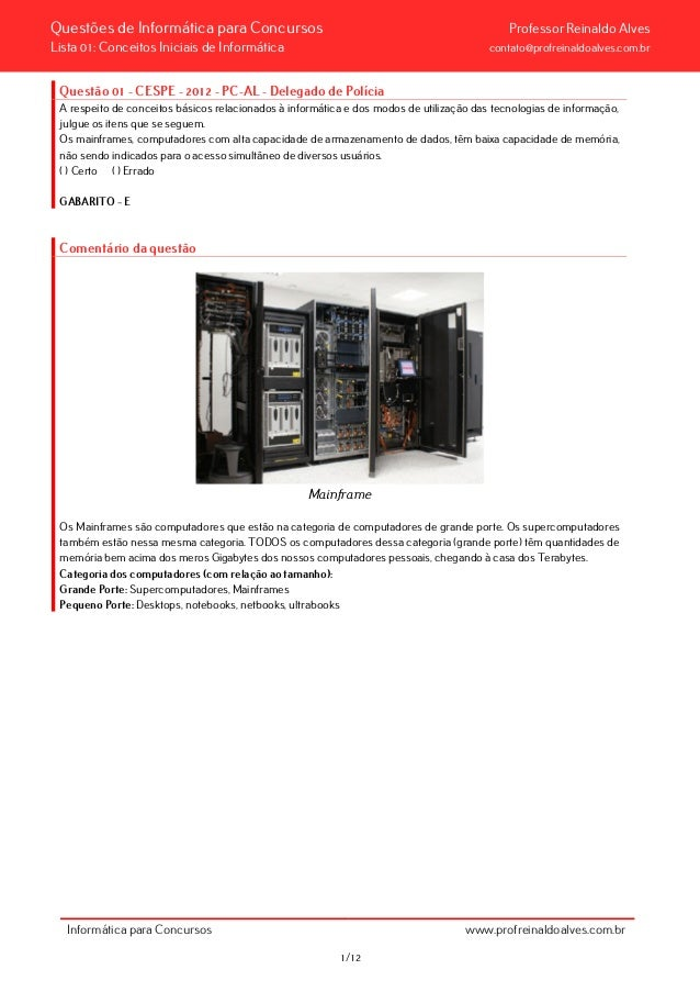 Questões de Informática para Concursos Professor Reinaldo AlvesLista 01: Conceitos Iniciais de Informática contato@profrei...