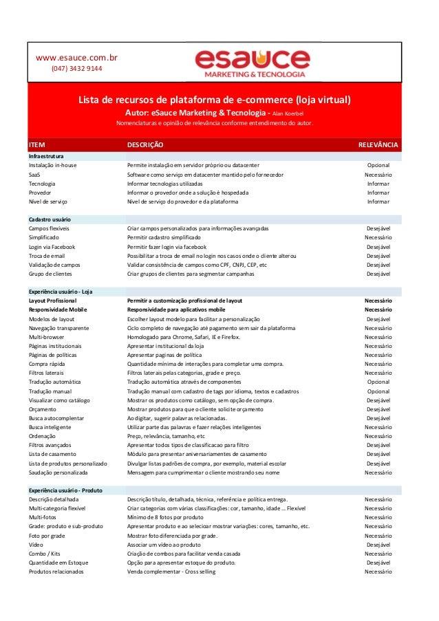 www.esauce.com.br  (047) 3432 9144  Lista de recursos de plataforma de e-commerce (loja virtual)  Autor: eSauce Marketing ...
