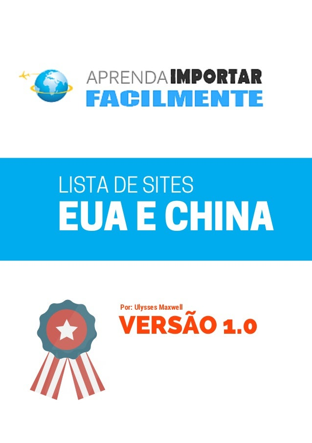 LISTA DE SITES EUA E CHINA VERSÃO 1.0 Por: Ulysses Maxwell