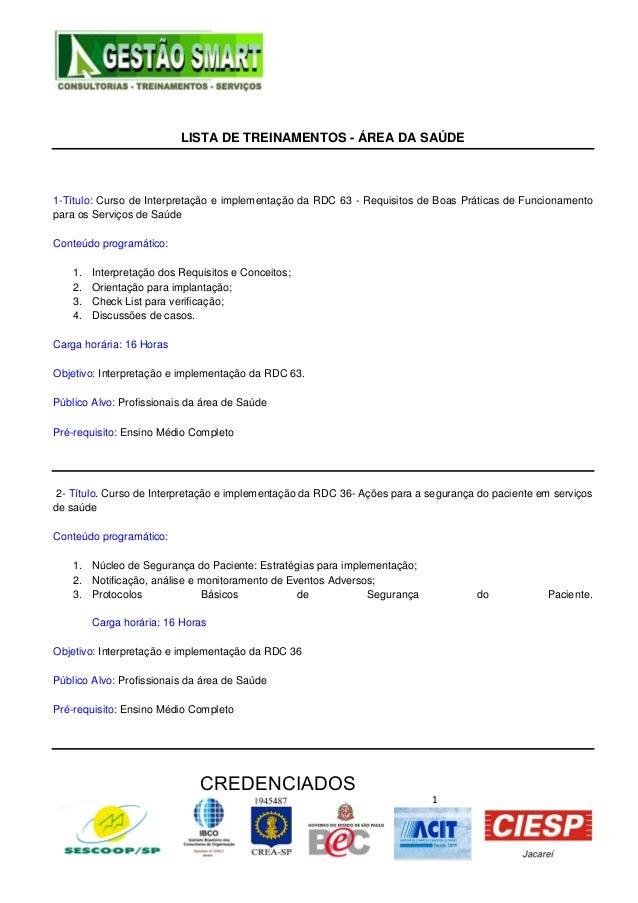 1 CREDENCIADOS LISTA DE TREINAMENTOS - ÁREA DA SAÚDE 1-Título: Curso de Interpretação e implementação da RDC 63 - Requisit...
