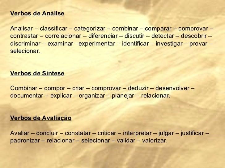 Verbos de Análise  Analisar – classificar – categorizar – combinar – comparar – comprovar – contrastar – correlacionar – ...