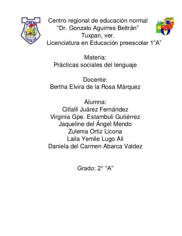 "Centro regional de educación normal ""Dr. Gonzalo Aguirres Beltrán"" Tuxpan, ver. Licenciatura en Educación preescolar 1""A"" ..."