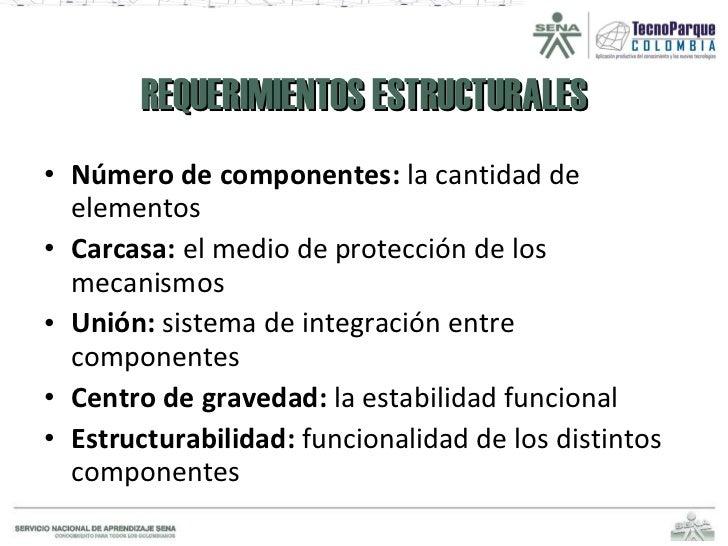 REQUERIMIENTOS ESTRUCTURALES <ul><li>Número de componentes:  la cantidad de elementos </li></ul><ul><li>Carcasa:  el medio...