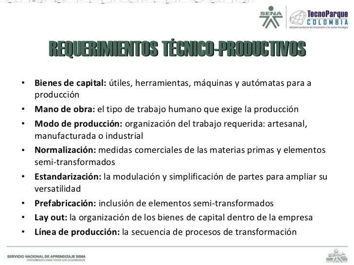 REQUERIMIENTOS TÉCNICO-PRODUCTIVOS <ul><li>Bienes de capital:  útiles, herramientas, máquinas y autómatas para a producció...