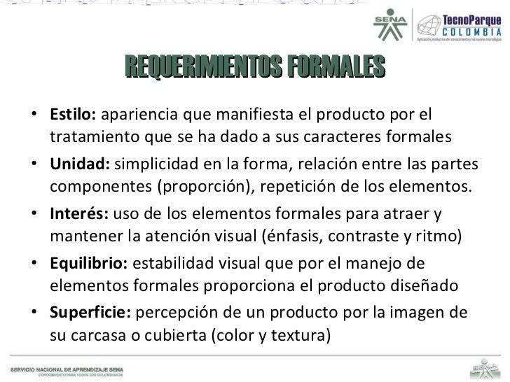 REQUERIMIENTOS FORMALES <ul><li>Estilo:  apariencia que manifiesta el producto por el tratamiento que se ha dado a sus car...