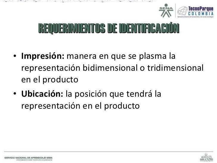 REQUERIMIENTOS DE IDENTIFICACIÓN <ul><li>Impresión:  manera en que se plasma la representación bidimensional o tridimensio...