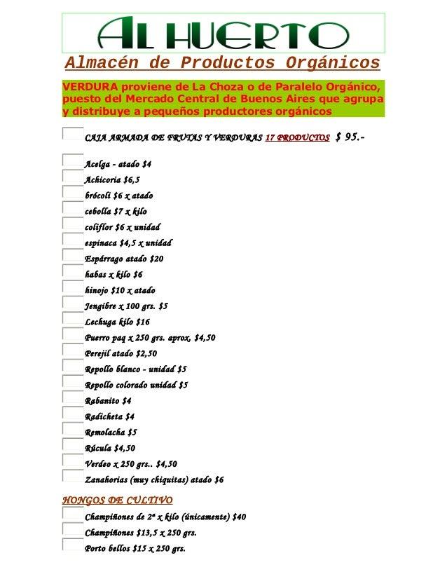 Almacén de Productos OrgánicosVERDURA proviene de La Choza o de Paralelo Orgánico,puesto del Mercado Central de Buenos Air...